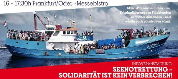 Frankfurt: Solidarität ist kein Verbrechen – Infoveranstaltung von Iuventa10